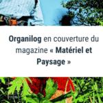Organilog en couverture du magazine « Matériel et Paysage »