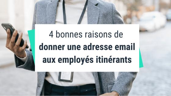 4 bonnes raisons de donner une adresse email aux employés itinérants