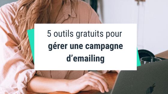 5 outils gratuits pour gérer une campagne d'emailing