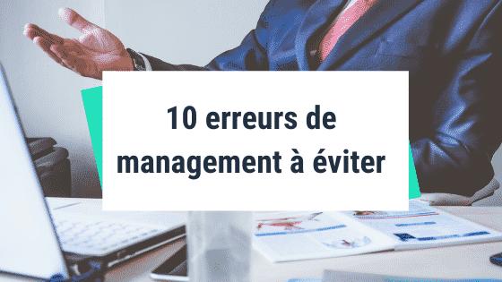 10 erreurs de management à éviter