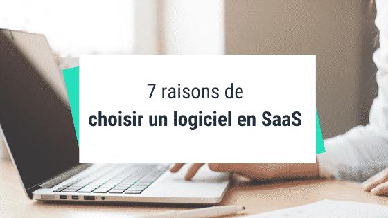 7 raisons de choisir un logiciel en SaaS plutôt qu'un logiciel traditionnel