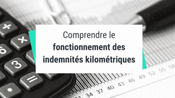 Comprendre le fonctionnement des indemnités kilométriques