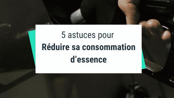 5 astuces pour réduire sa consommation d'essence