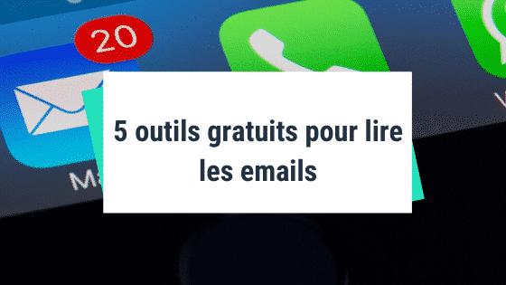 5 outils gratuits pour lire les emails