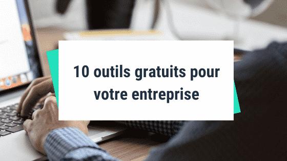 10 outils gratuits pour votre entreprise