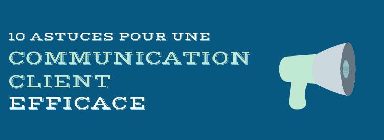 Astuces pour une communication client efficace