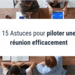 15 Astuces pour piloter une réunion efficacement