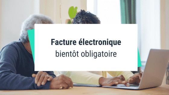 Facturation électronique obligatoire en 2023