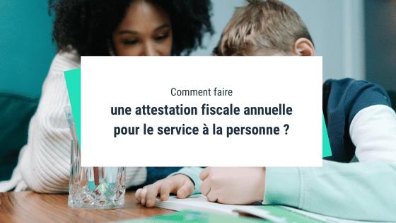 Comment faire une attestation fiscale annuelle pour le service à la personne